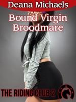 Deana Michaels - Bound Virgin Broodmare (The Riding Club 2)