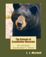 Cover for 'The Animals of Grandfather Mountain: An Animal Caretaker's Tales'