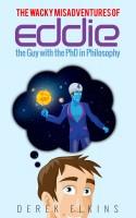 Derek Elkins - The Wacky Misadventures of Eddie: the Guy with the PhD in Philosophy