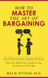 HOW TO MASTER THE ART OF BARGAINING: The Ultimate Guide for Dealing with Scams by Malik Attoun