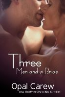 Opal Carew - Three Men and a Bride