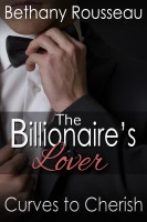 Bethany Rousseau - The Billionaire's Lover: Curves To Cherish (Part Three) (A BBW Erotic Romance)