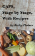 GAPS, Stage by Stage, With Recipes by Becky Plotner