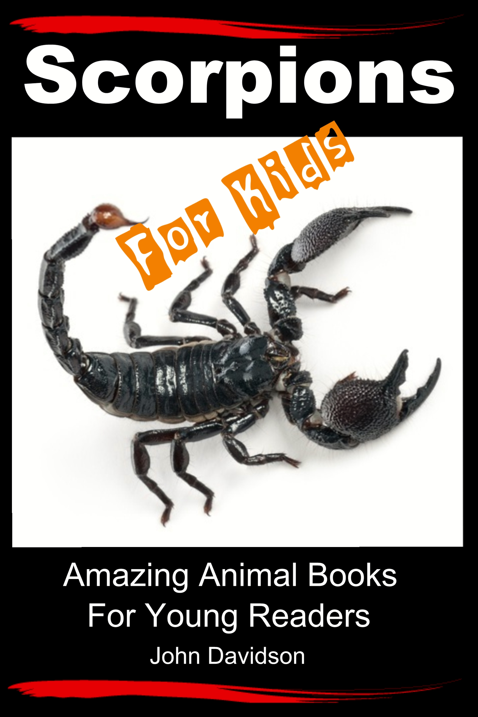 Scorpions For Kids – Amazing Animal Books For Young Readers  (sst-cdiv)
