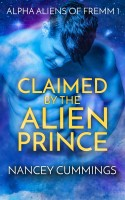 Nancey Cummings - Claimed by the Alien Prince