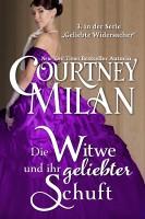 Courtney Milan - Die Witwe und ihr geliebter Schuft