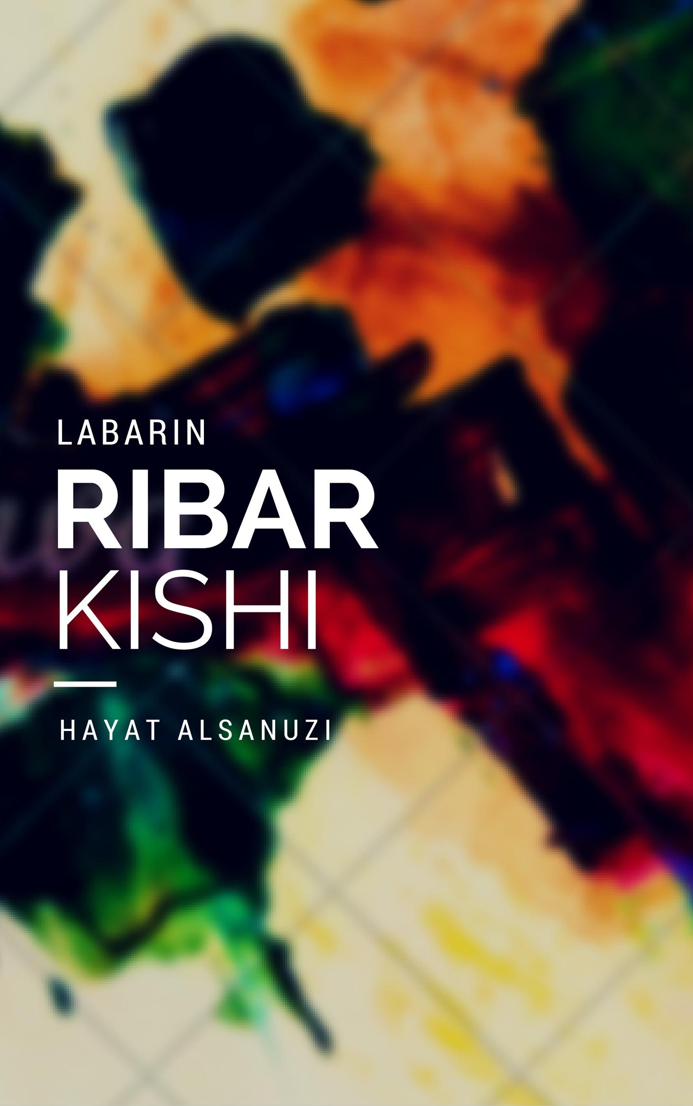 Ribar Kishi, an Ebook by Hayat Alsanuzi