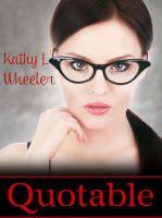 Kathy L Wheeler - Quotable