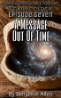 Apocalypse Theater Podcast Transcripts — Episode Seven: A Message Out Of Time by Benjamin Allen