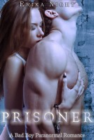 Private Collection Publishing - Prisoner: A Bad Boy Paranormal Romance