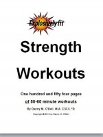 Strength Workouts-One hundred and fifty four pages of 50-60 minute workouts