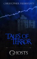 Christopher Fulbright - Tales of Terror: Ghosts
