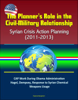 The Planner's Role in the Civil-Military Relationship: Syrian Crisis Action