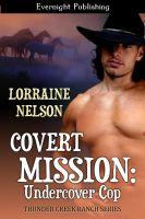 Lorraine Nelson - Covert Mission: Undercover Cop