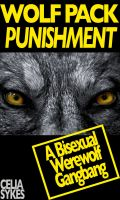 Celia Sykes - Wolf Pack Punishment, A Bisexual Werewolf Gangbang