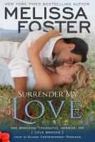 Melissa Foster - Surrender My Love (Love in Bloom: The Bradens): Cole Braden