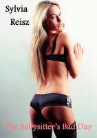 Sylvia Reisz - The Babysitter's Bad Day (A BDSM 3 men 1 girl anal sex & punishment story)