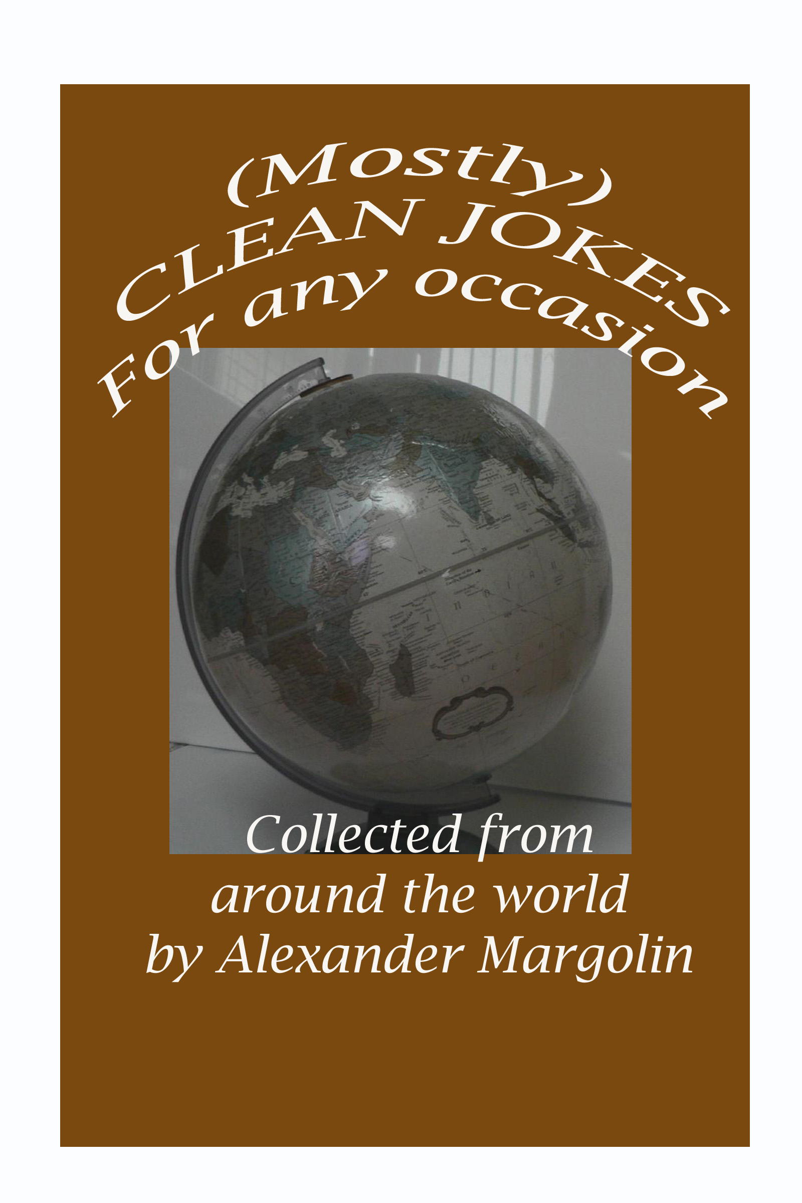 (Mostly) CLEAN JOKES for any occasion, an Ebook by Alexander Margolin