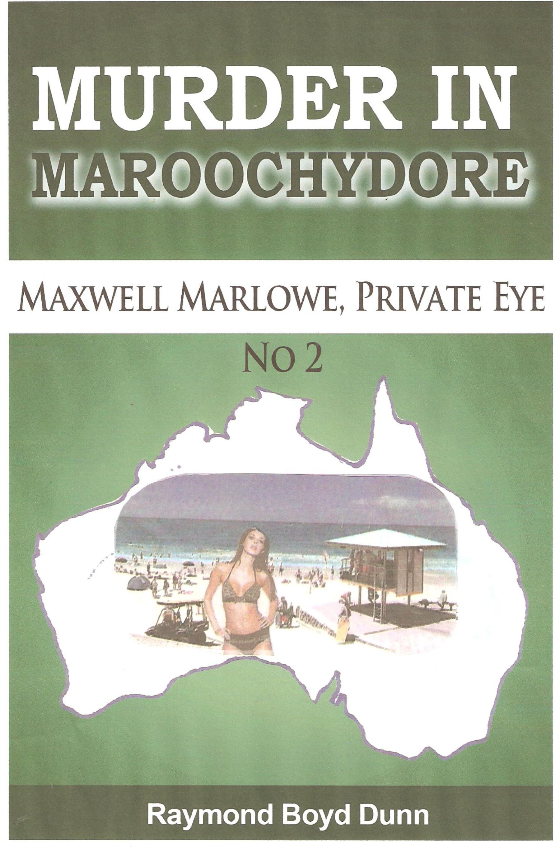 Maxwell Marlowe, Private Eye. Murder in Maroochydore.