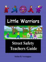 Stefan Verstappen - The Little Warriors Street Safety Teachers Guide