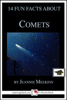 Jeannie Meekins - 14 Fun Facts About Comets: Educational Version