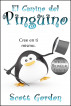 El Camino del Pingüino: Special Bilingual Edition by Scott Gordon