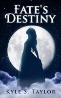 Kyle S. Taylor - Fate's Destiny