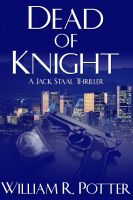 William R. Potter - DEAD of KNIGHT-A Jack Staal Thriller