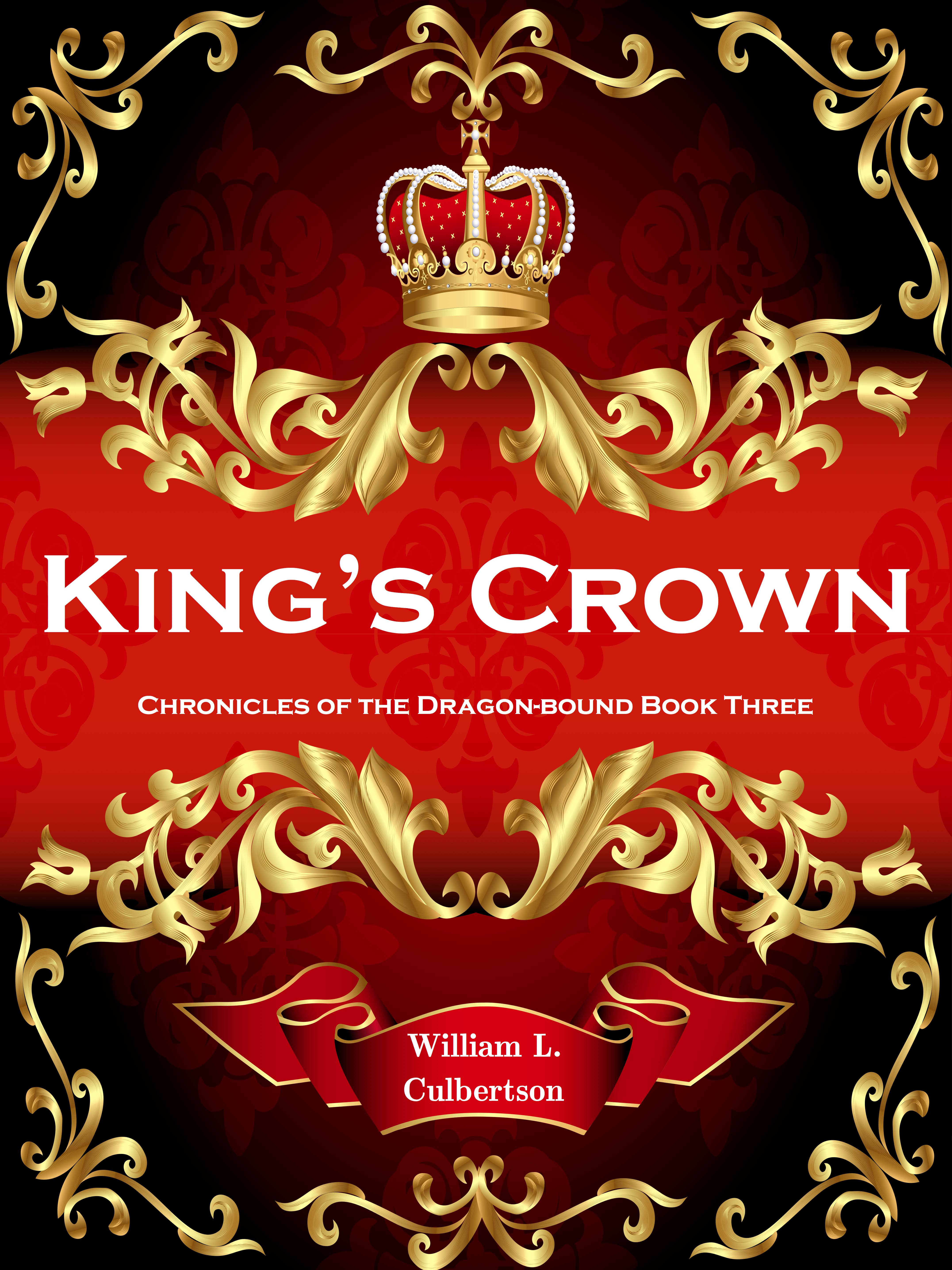 King's Crown: Chronicles of the Dragon-Bound, Book 3, an Ebook by William L  Culbertson