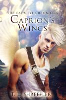 T. L. Shreffler - Caprion's Wings (The Cat's Eye Chronicles Novella)