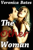 Veronica Bates - The Other Woman (Cheating Wife) (Menage Threesome)
