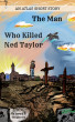 The Man Who Killed Ned Taylor by Joseph Bergstrom