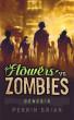 Flowers Vs. Zombies: Genesis by Perrin Briar