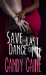 Save the Last Dance for Me by Candy Caine
