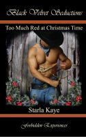 Starla Kaye - Too Much Red at Christmas Time